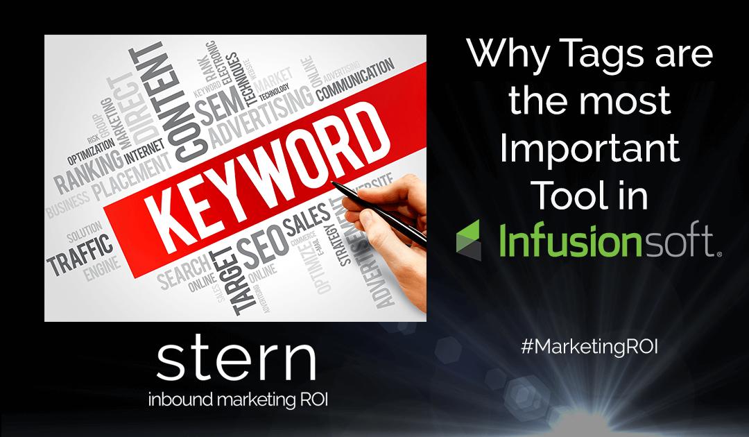 Why TAGS Are The Most Important Tool In INFUSIONSOFT