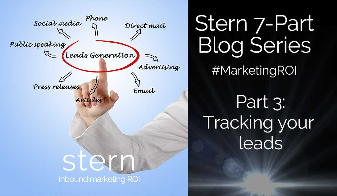 Tracking Your Leads #MarketingROI Part 3