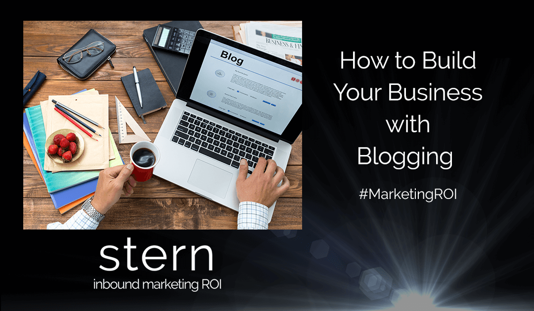 How to build your business with blogging | Content Marketing